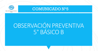 COMUNICADO N°5 - 2021, OBSERVACIÓN PREVENTIVA 5° BÁSICO B