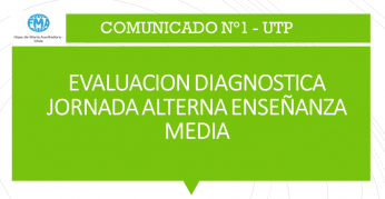COMUNICADO N°1, UTP - 2021, EVALUACIÓN DIAGNÓSTICA JORNADA ALTERNA ENSEÑANZA MEDIA