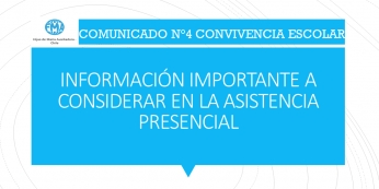 COMUNICADO N°4 CONVIVENCIA ESCOLAR, INFORMACIÓN SOBRE ASISTENCIA PRESENCIAL