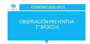 COMUNICADO N°27.-  OBSERVACION PREVENTIVA 1° BÁSICO A