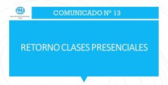 COMUNICADO N° 13 RETORNO A CLASES PRESENCIALES