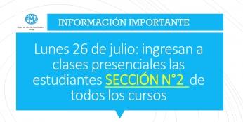 LUNES 26 DE JULIO; INGRESO A CLASES PRESENCIALES LAS ESTUDIANTES SECCIÓN N°2