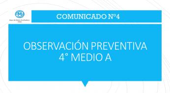 COMUNICADO N°4 - 2021, OBSERVACIÓN PREVENTIVA 4° MEDIO A
