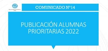 COMUNICADO N°14; PUBLICACIÓN ALUMNAS PRIORITARIAS 2022