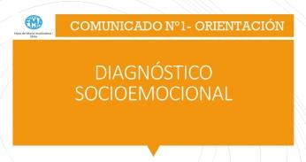COMUNICADO N°1, ORIENTACIÓN - 2021, DIAGNÓSTICO SOCIOEMOCIONAL