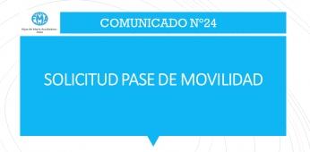 COMUNICADO N°24; SOLICITUD PASE DE MOVILIDAD