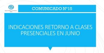COMUNICADO N°15, INDICACIONES PARA RETORNO PRESENCIAL EN JUNIO