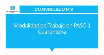 COMUNICADO N°9 - 2021: MODALIDAD DE TRABAJO EN PASO 1, CUARENTENA